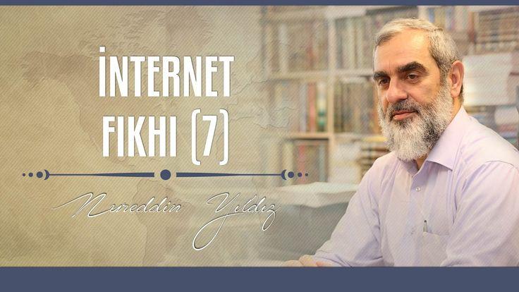 299) İnternet Fıkhı (7) - Hayat Rehberi - Nureddin YILDIZ
