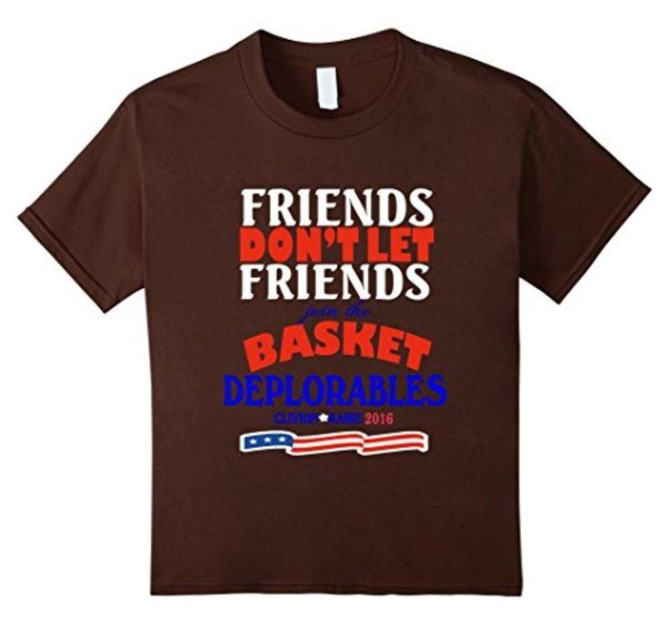 Kids Hillary Clinton shirt don't let friends jont Deplora T-shirt 10 Brown - Brought to you by Avarsha.com