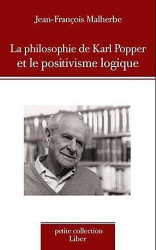 La philosophie de Karl Popper et le positivisme logique de Jean-François Malherbe, http://www.amazon.fr/dp/289578289X/ref=cm_sw_r_pi_dp_e8pirb0TVT39S