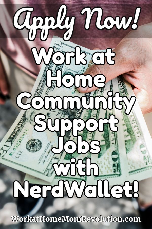 Work At Home Community Support Jobs With Nerdwallet Legit Work