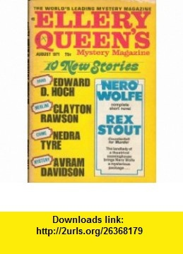 Ellery Queens Mystery Magazine August 1971 Volume 58 No. 2 Ellery Queen, Rex Stout, Edward D. Hoch, Avram Davidson, Nedra Tyre, Henry T Parry, Edward Wellen, Clayton Rawson, John Dickson Carr, Florence V Mayberry ,   ,  , ASIN: B001CMO966 , tutorials , pdf , ebook , torrent , downloads , rapidshare , filesonic , hotfile , megaupload , fileserve