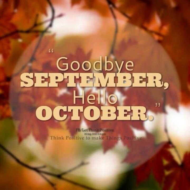 Goodbye September, Hello October!! Quotes Weekday