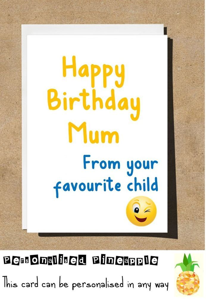 MUM DAD FAVOURITE CHILD BIRTHDAY CARD FUNNY BANTER HUMOUR PERSONALISED NAME AGE