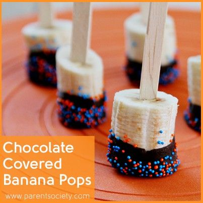 Chocolate Covered Banana Pops: dip sliced bananas in melted chocolate and sprinkles. Freeze or serve chilled.