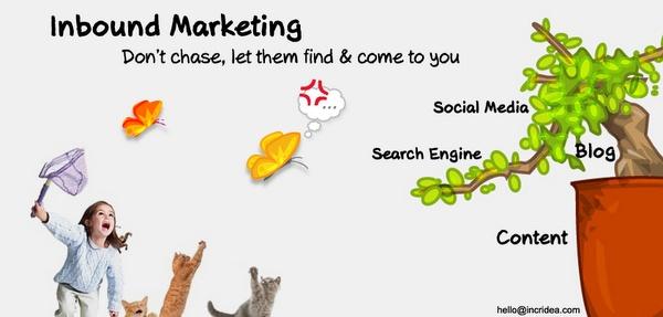 Inbound Marketing, strategi pemasaran online memudahkan konsumen menemukan bisnis, produk atau jasa Anda melalui website, konten, blog, mesin pencari dan media sosial. Inbound marketing mendatangkan konsumen berkualitas yang sedang membutuhkan mencari atau membutuhkan produk Anda. http://incridea.com