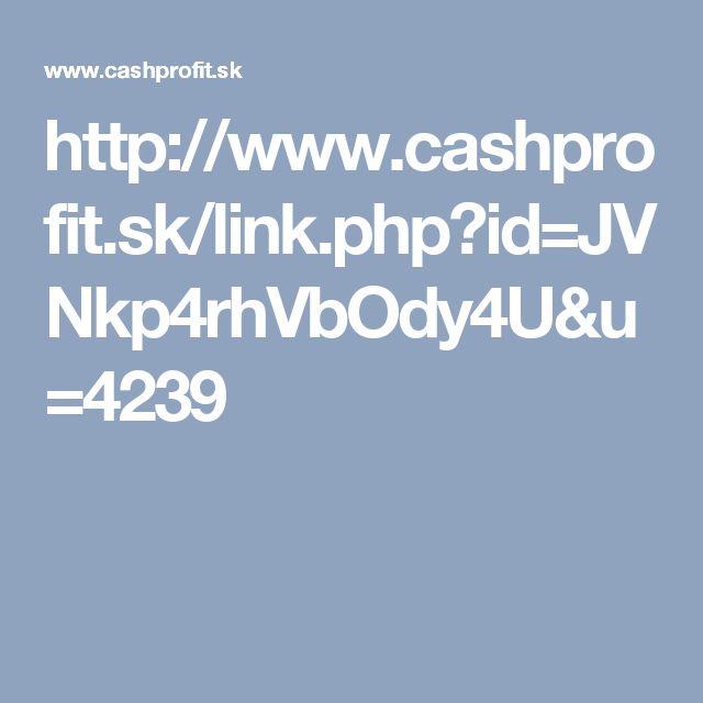 http://www.cashprofit.sk/link.php?id=JVNkp4rhVbOdy4U&u=4239