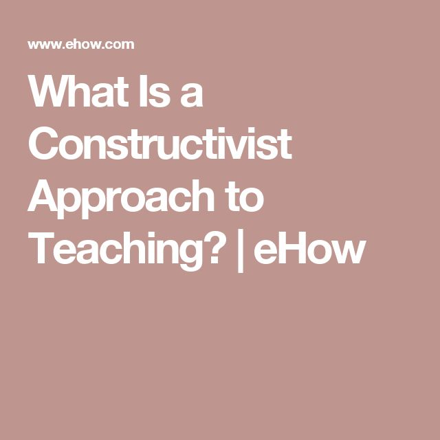 What Is a Constructivist Approach to Teaching? | eHow