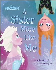Frozen A Sister More Like Me DISNEY FROZEN BOOK OR E-BOOK ON KINDLE AND THE SEQUEL BOOK, A SISTER MORE LIKE ME