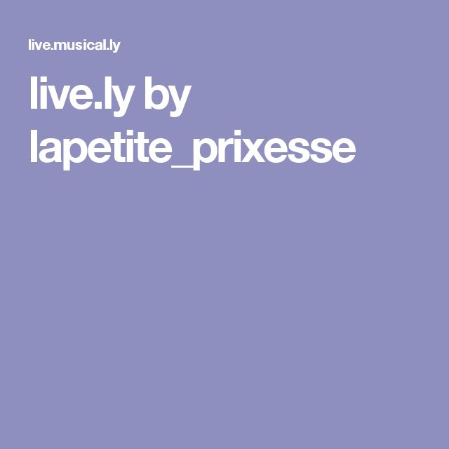 live.ly by lapetite_prixesse