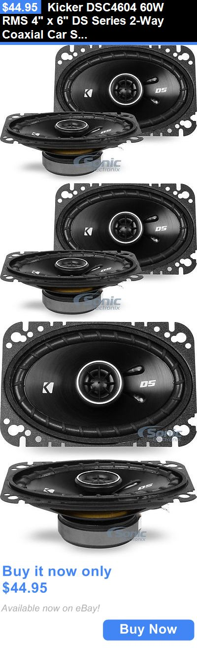 Car Speakers and Speaker Systems: Kicker Dsc4604 60W Rms 4 X 6 Ds Series 2-Way Coaxial Car Stereo Speakers BUY IT NOW ONLY: $44.95