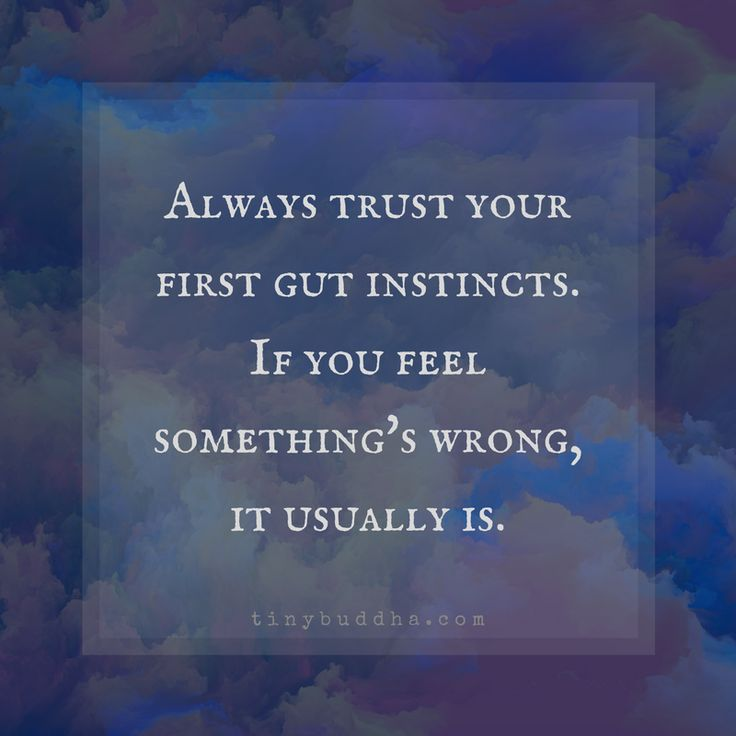 The Worst Betrayal We Can Commit, Is Not Trusting Ourselves, Our Own Gut  Instinct! A Womanu0027s Intuition Never Lies!