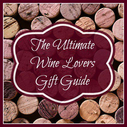 The Ultimate Wine Lovers Gift Guide - gift ideas for the ...