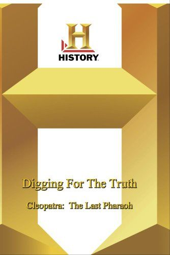 History -   Digging For The Truth : Cleopatra:  The Last Pharaoh A&E Television Networks http://www.amazon.com/dp/B001CU5YK8/ref=cm_sw_r_pi_dp_g9l8ub09TTD7K