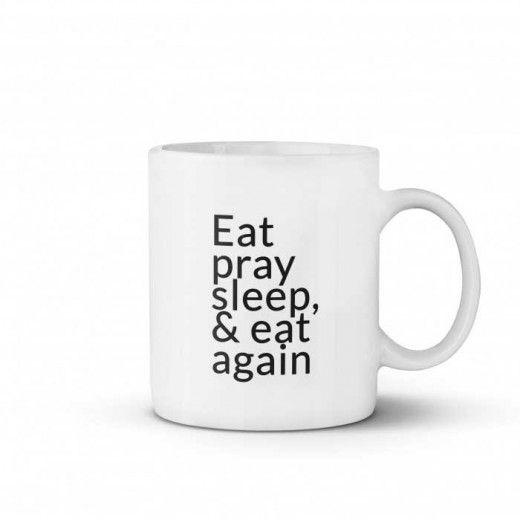 Eat Pray Sleep - Coffee Mugs