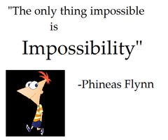 Phineas and Ferb quotes