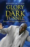 Glory Beyond a Dark Tunnel now a product on Amazon also Barnes and Noble. This product enlighten us how God plays a part in West Coast Rap History.