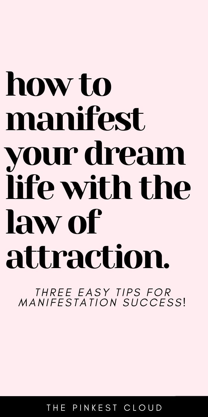 How To Use The Law Of Attraction To Manifest Your Dream Life Money Manifestation For Beginners Law Of Attraction Manifestation Manifestation Quotes