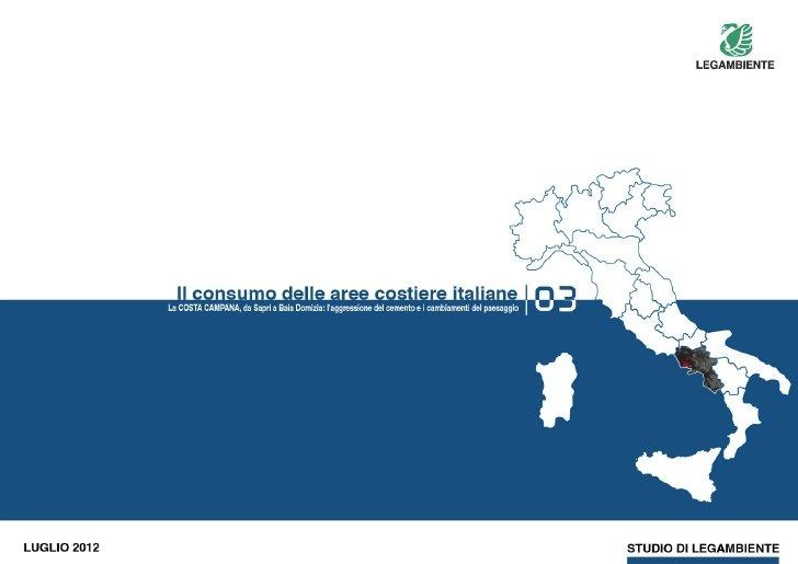 Il consumo delle aree costiere in Campania by Legambiente Onlus, via Slideshare