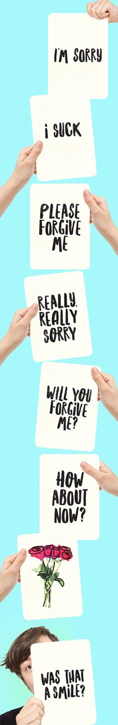 Saying sorry is the hardest thing. Apologize without saying a word and who knows, you may even get a smile.   I'm sorry. I suck. Apology flashcards by blingbebe