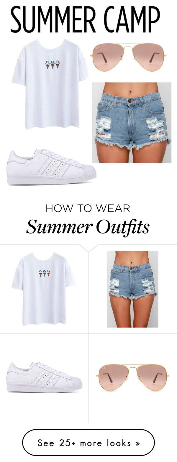 """Perfect outfit for a day in the summer at camp!!"" by kellyelizabeth12 on Polyvore featuring O2 Denim, adidas Originals, Ray-Ban, summercamp and 60secondstyle"