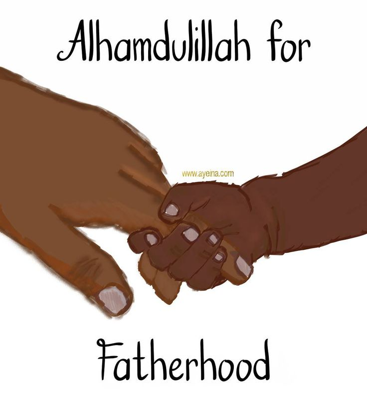 7. Alhamdulillah for fatherhood. #AlhamdulillahForSeries