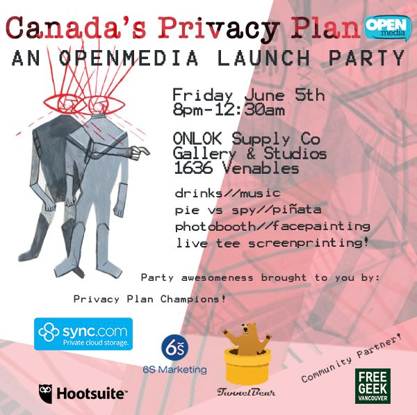 We're rejecting fear by throwing a party!  OpenMedia wants to celebrate our Privacy Plan launch with all of you. We'll have fun music, tasty drinks, a piñata, a photo booth, a pie vs. spy, face painting, live T-shirt screen printing and more!  Join us on Friday June 5 at ONLOK Supply Co. in Vancouver. Pay what you can and get one free drink. Tickets available here: https://www.eventbrite.ca/e/canadas-privacy-plan-an-openmed…  #OMPrivacyParty