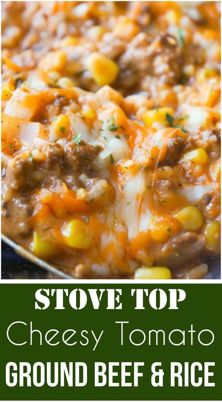 Cheesy Tomato Ground Beef Rice Is An Easy Stove Top Dinner Recipe This Ground Beef Skillet Is Lo Beef Dinner Beef Recipes For Dinner Dinner With Ground Beef