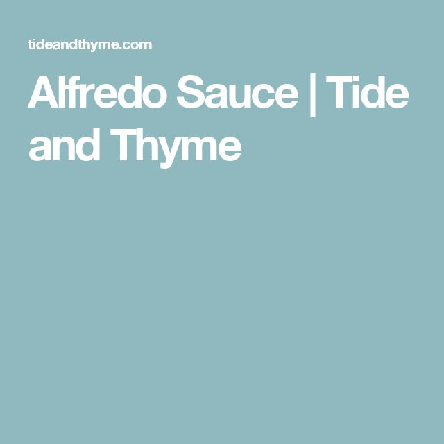 Alfredo Sauce | Tide and Thyme
