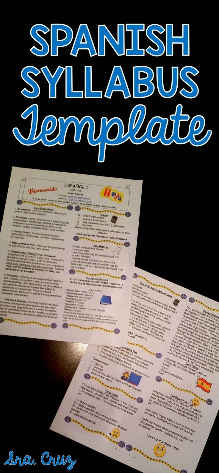 Spanish Syllabus Template This Word document is a completely customizable template for your syllabus. There are sections for your contact information, course description, classroom expectations, how to succeed in Spanish class, required supplies, grading categories and percentages, classroom policies, tardy policy, discipline consequences, etc. This could also be easily adapted for other foreign languages. https://www.teacherspayteachers.com/Product/Spanish-Syllabus-Template-286068