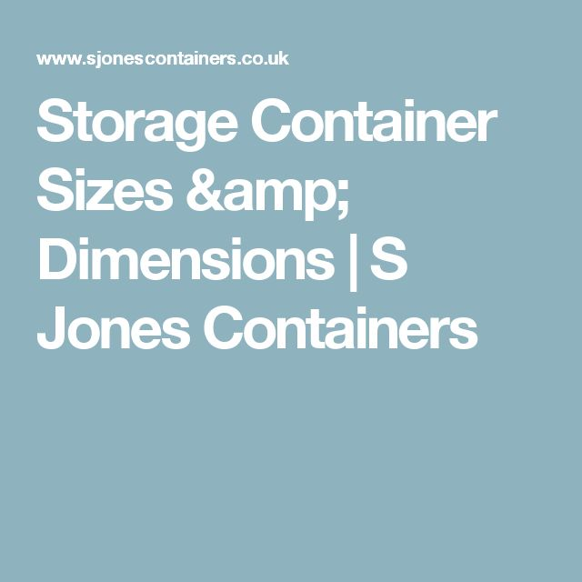Storage Container Sizes & Dimensions   S Jones Containers