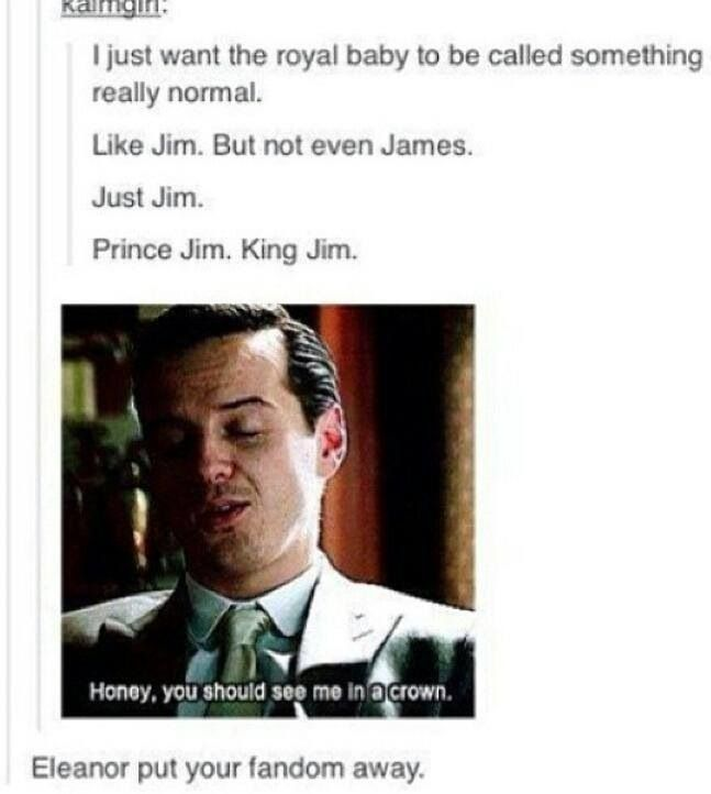 if the royal baby was named Jim xD (Moriarty)