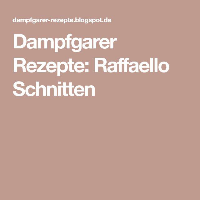 Dampfgarer Rezepte: Raffaello Schnitten