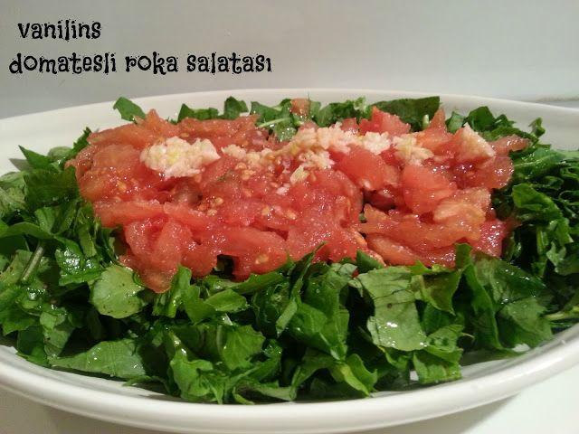 Vanilins: Domates ve sarımsaklı roka salatası