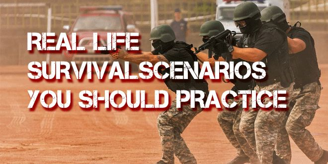 These are just a few suggested real world survival scenarios that you should practice. You can cater these examples to the needs of you and your family.