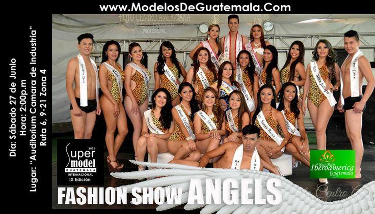"""Invitación a """"Fashion Show Angels"""" Día: Sábado 27 de Junio Hora: 2:00p.m Lugar: """"Auditorium Camara de Industria"""" Ruta 6, 9-21 Zona 4 Costo: Pre-Venta Q.70.00 Día del Evento Q.100.00 ADQUIERE TUS ENTRADAS POR DEPOSITO BANCARIO EN: mdg@modelosdeguatemala.com  o al Cel. (502) 4441-2013"""