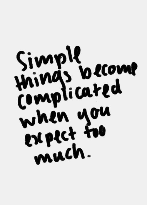 When you expect to much life quotes quotes quote life quote truth
