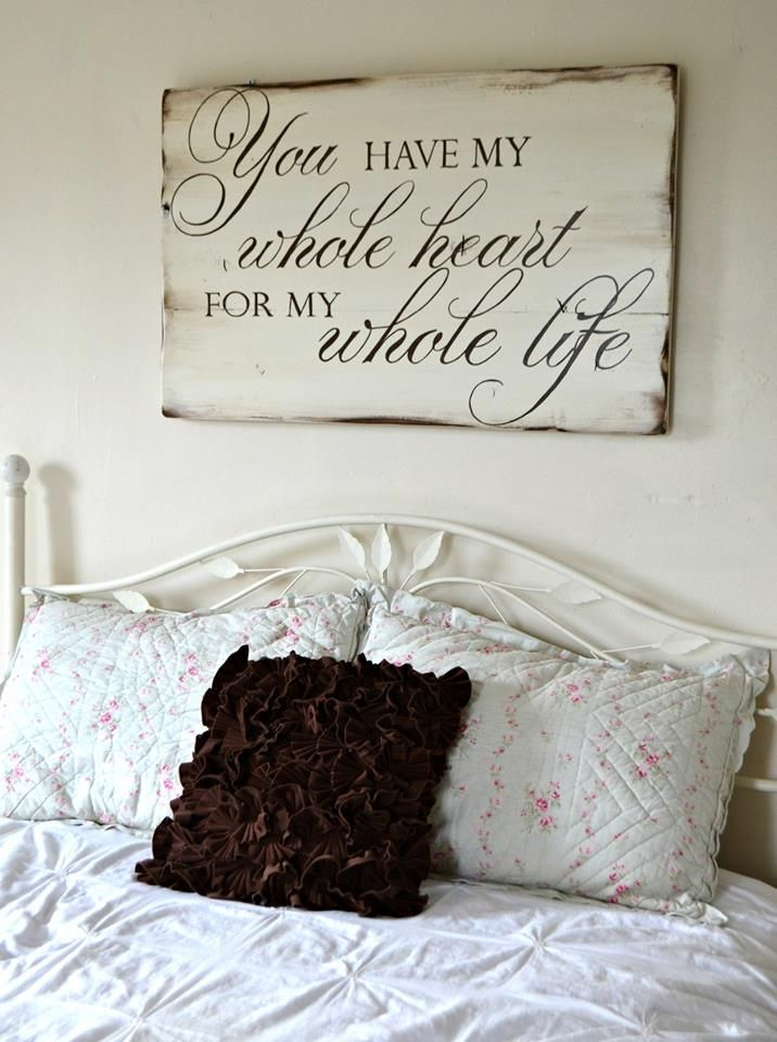 """You have my whole heart for my whole life"". Love this for master bedroom."