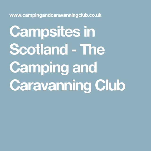 Campsites in Scotland - The Camping and Caravanning Club