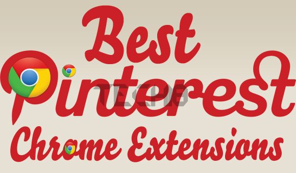 15 Best Pinterest Google Chrome Extensions