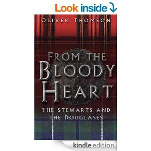 14 best douglas clan images on pinterest castle scotland amazon from the bloody heart the stewarts and the douglases ebook fandeluxe Choice Image