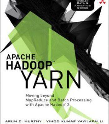 Apache Hadoop Yarn: Moving Beyond Mapreduce And Batch Processing With Apache Hadoop 2 PDF