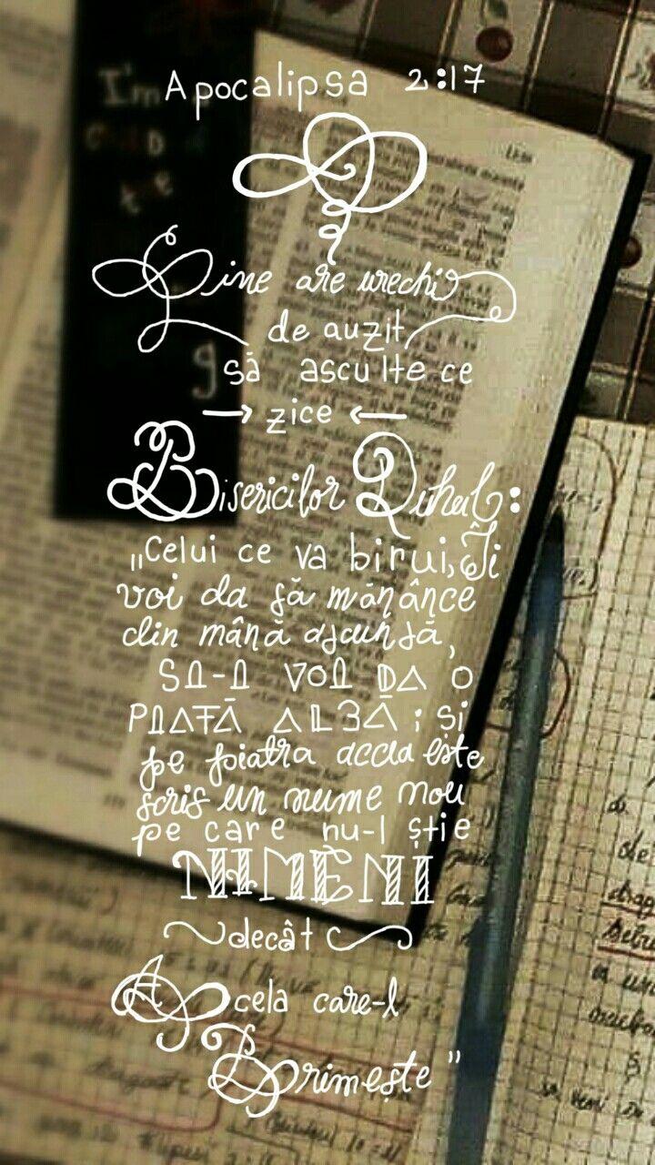 """( Apocalipsa 2:17 )  Cine are urechi de ascultat zice bisericilor Duhul:celui ce va birui,Ii voi da să mănânce din mână ascunsa , si voi da o piatră alba; si pe piatra aceea este scris un nume nou pe care nu-l știe nimeni decât acela care-l primește"""""""