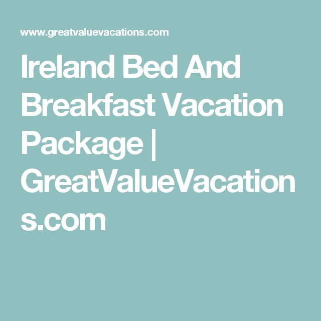 Ireland Bed And Breakfast Vacation Package | GreatValueVacations.com