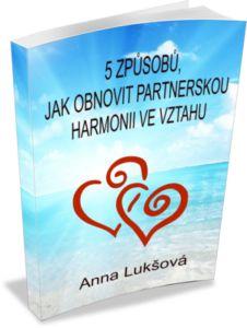 Stáhněte si zdarma e-book, ve kterém se dočtete, jak obnovit partnerskou harmonii ve svém vztahu.