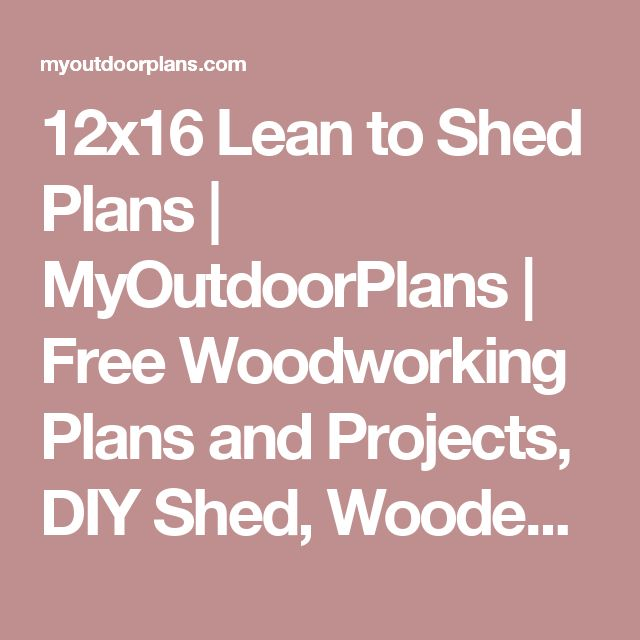 12x16 Lean to Shed Plans | MyOutdoorPlans | Free Woodworking Plans and Projects, DIY Shed, Wooden Playhouse, Pergola, Bbq
