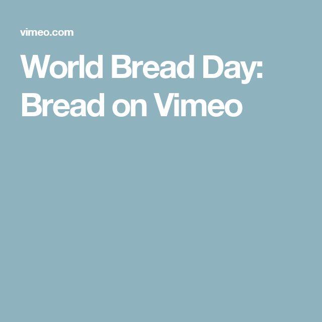World Bread Day: Bread on Vimeo