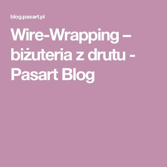 Wire-Wrapping – biżuteria z drutu - Pasart Blog