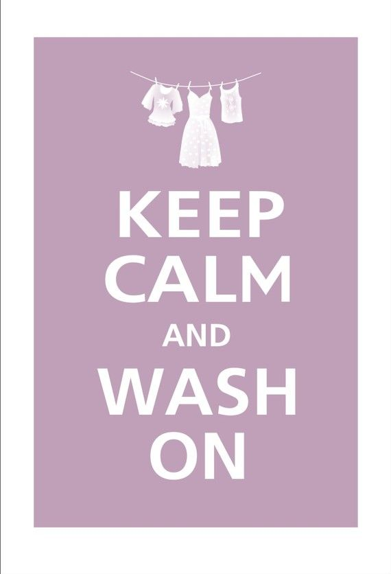 .: Laundry Quotes, Rooms Signs, Clean Laundry Rooms, Keepcalm, Keep Calm, Calm Quotes, Calm Signs, Laundry Art, Laundry Wash