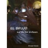 EL BRUJO and four university professors (Kindle Edition)By Ernest Kinnie