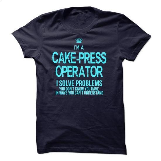 I am CAKE-PRESS OPERATOR - #matching shirt #hoodie fashion. MORE INFO => https://www.sunfrog.com/LifeStyle/I-am-CAKE-PRESS-OPERATOR.html?68278